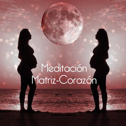 Meditacón para conectar matriz con corazón
